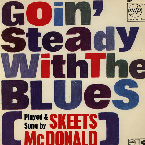 Skeets Mcdonald - Goin' Steady With The Blues