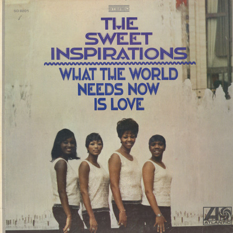 Sweet Inspirations, The - What The World Needs Now Is Love