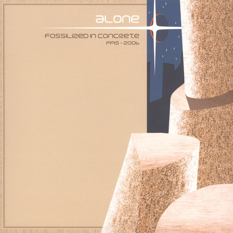 Alone - Fossilized In Concrete 1996-2006