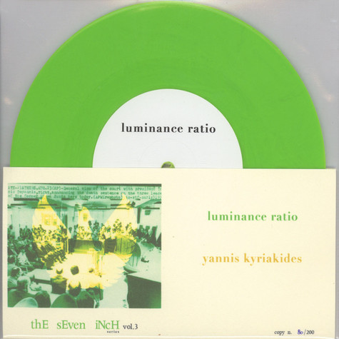 Luminance Ratio / Yannis Kyriakides - Seven Inches Volume 3
