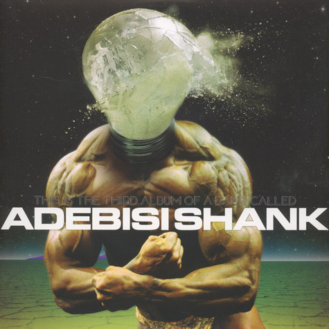 Adebisi Shank - This Is The Third Album Of A Band Called Adebisi