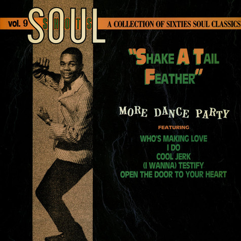 """V.A. - Soul Shots, Vol 9:  More Dance Party """"Shake A Tail Feather"""""""