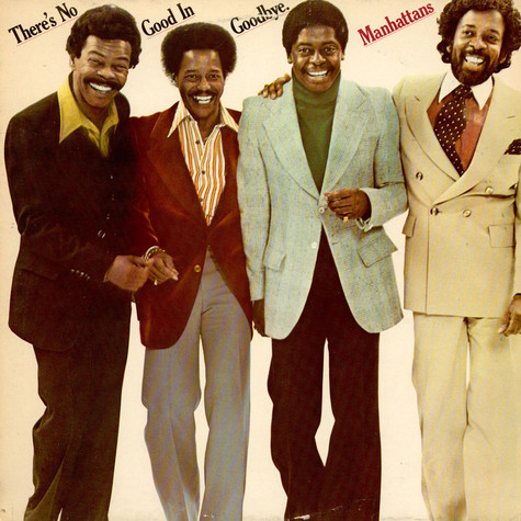 Manhattans - There's No Good In Goodbye