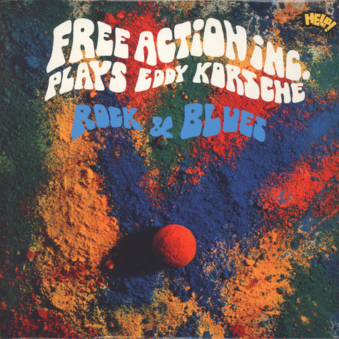 Free Action Inc. - Plays Eddy Korsche Rock & Blues