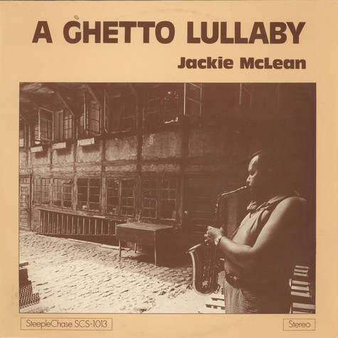 Jackie McLean - A Ghetto Lullaby