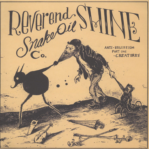 Reverend Shine Snake Oil Co. - Anti-solipsism Part One: Creatures