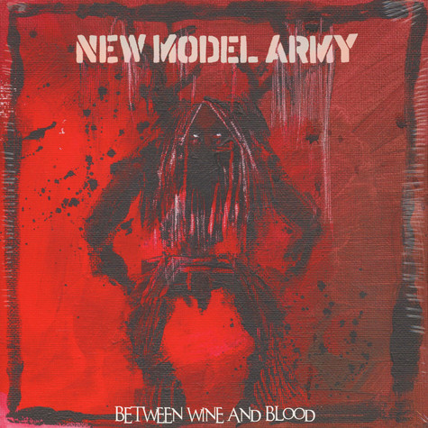New Model Army - Between Wine And Blood