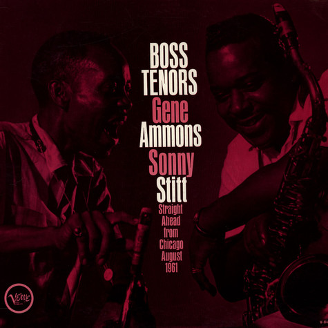Gene Ammons / Sonny Stitt - Boss Tenors: Straight Ahead From Chicago August 1961