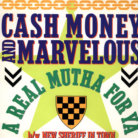 Cash Money & Marvelous - A Real Mutha For Ya / New Sheriff In Town
