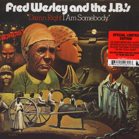 Fred Wesley & The JB's - Damn Right I Am Somebody Get On Down Edition