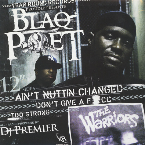 Blaq Poet - Ain't Nuttin Changed / Don't Give A F*cc / Too Strong