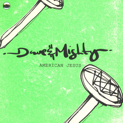 Dave & Mighty - American Jesus