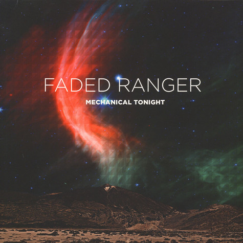 Faded Ranger - Mechanical Tonight