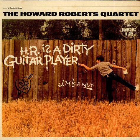 Howard Roberts Quartet, The - H.R. Is A Dirty Guitar Player