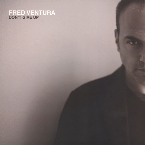 Fred Ventura - Don't Give Up Remixes