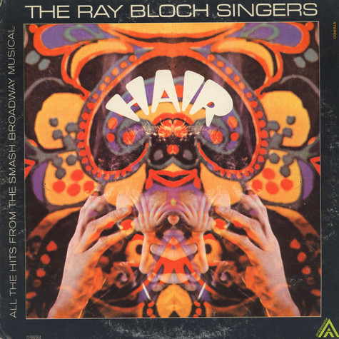 Ray Bloch Singers, The - Hair - All The Hits From The Broadway Musical