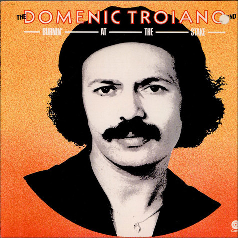 Domenic Troiano Band, The - Burnin' At The Stake