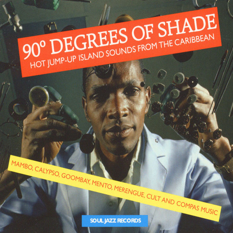 90 Degrees Of Shade - Hot Jump-Up Island Sounds From The Caribbean: Mambo, Calypso, Goombay, Mento, Merengue, Cult And Compas Music