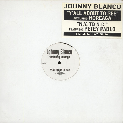 Johnny Blanco - Y'all 'Bout To See