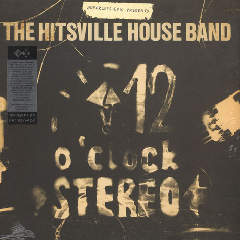 Wreckless Eric Presents The Hitsville House Band - 12 O'clock Stereo