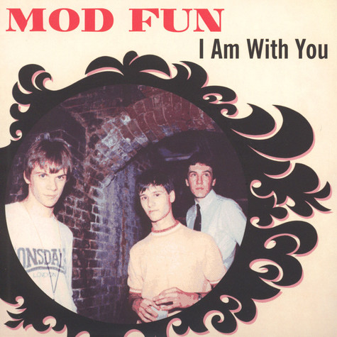 Mod Fun - I Am With You / Happy Feeling
