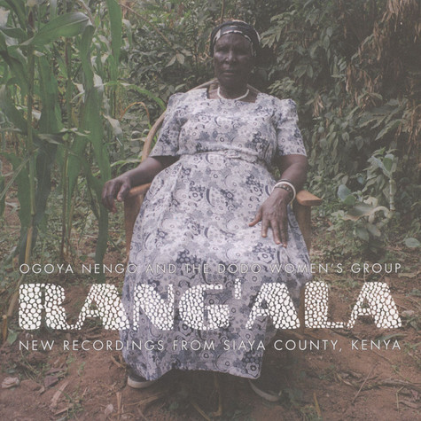 Rang'ala - New Recordings From Siaya County, Kenya: Ogoya Nengo And The Dodo Women's Group