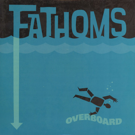 Fathoms, The - Overboard