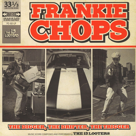 13 Looters, The - Frankie Chops: The Digger, The Drifter, The Trigger