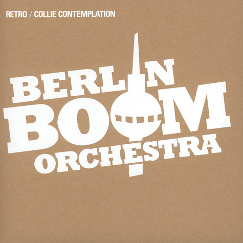 Berlin Boom Orchestra - Retro/collie Contemplation
