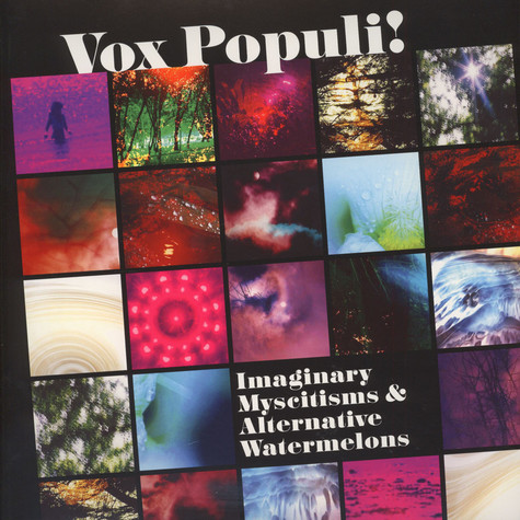 Vox Populi! - Imaginary Myscitisms & Alernative Watermelon