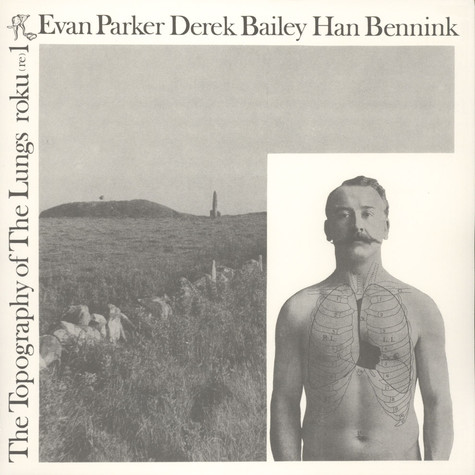 Evan Parker / Derek Bailey / Han Bennink - The Topography Of The Lungs