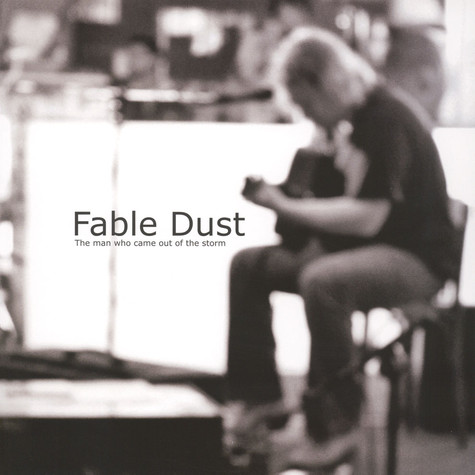 Fable Dust - The Who Came Out Of The Storm