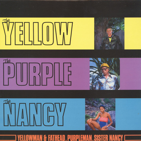 Yellowman & Fathead, Purpleman, Sister Nancy - The Yellow, The Purple And The Nancy