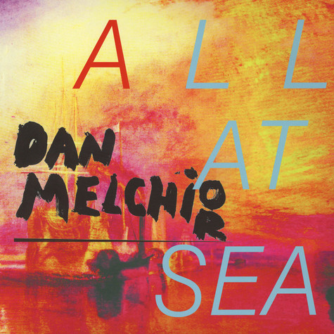 Dan Melchior - All At Sea