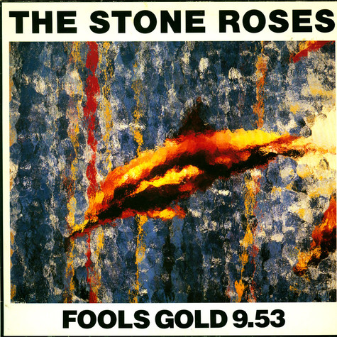 Stone Roses, The - Fools Gold 9.53