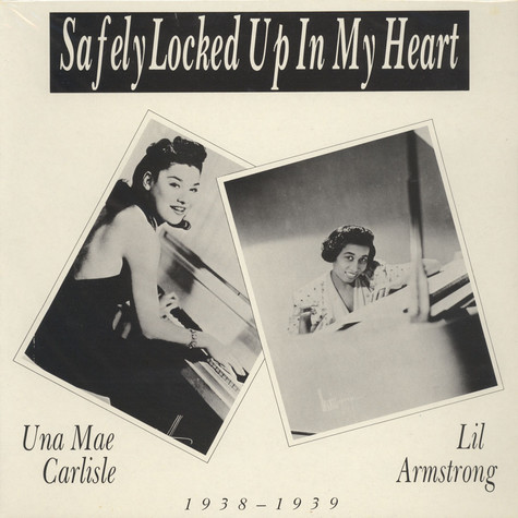 Lil Armstrong / Una Mae Carlisle - Safley Locked Up In My Heart