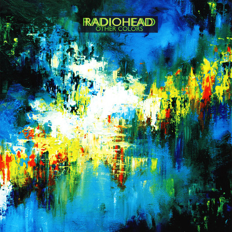 Radiohead - Other Colors