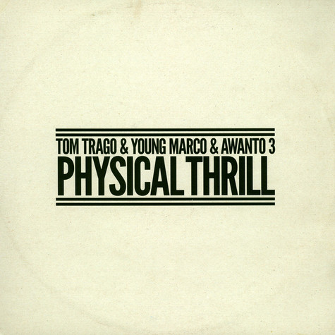 Tom Trago & Young Marco & Awanto 3 - Physical Thrill
