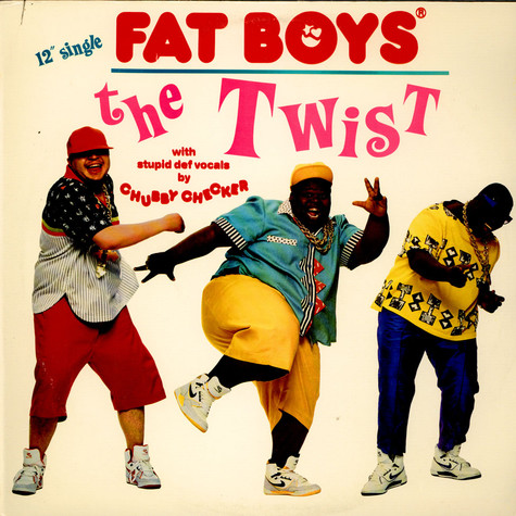 Fat Boys With Stupid Def Vocals By Chubby Checker - The Twist