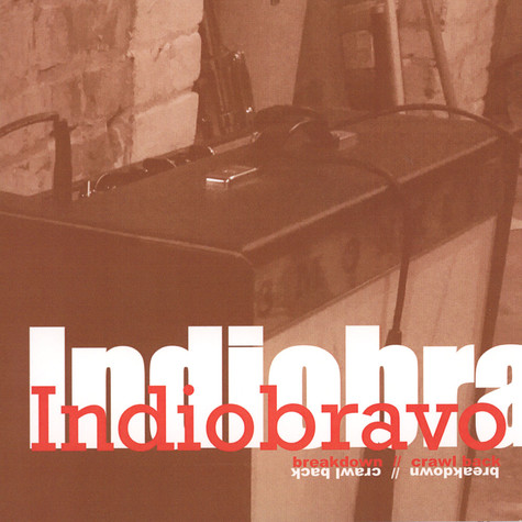 Indio Bravo - Breakdown / Crawl Back