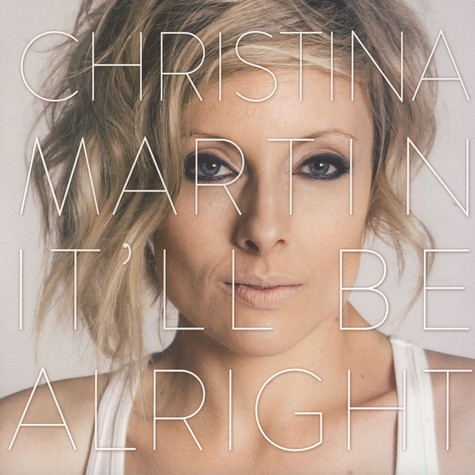 Christina Martin - It'll Be Alright