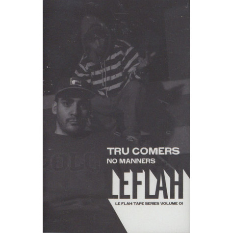 Tru Comers - Le Flah Tape Series Volume 1: No Manners