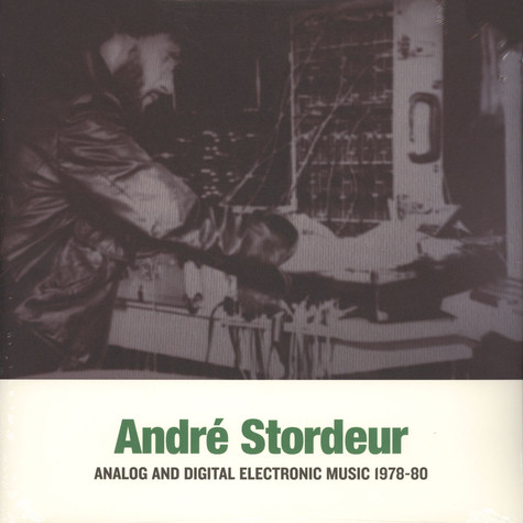 Andre Stordeur - Analog And Digital Electronic Music 1978-1980