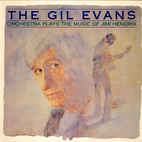 Gil Evans And His Orchestra - Plays The Music Of Jimi Hendrix