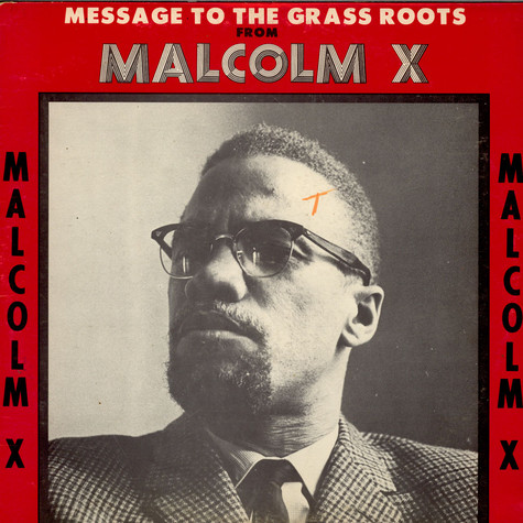 Malcolm X - Message To The Grass Roots