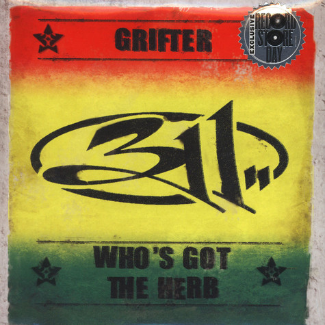 311 - Grifter b/w Who's Got The Herb?