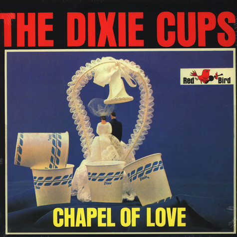 Dixie Cups, The - Chapel Of Love