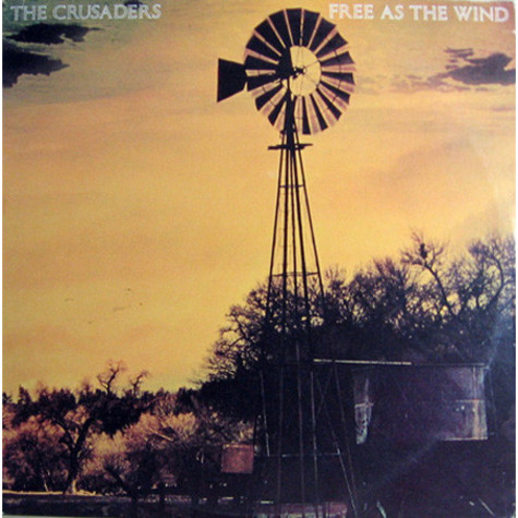 Crusaders, The - Free As The Wind