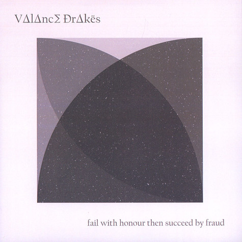 Valance Drakes - Fail With Honour Then Succeed By Fraud