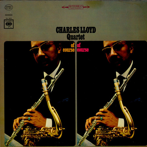 Charles Lloyd Quartet, The - Of Course, Of Course
